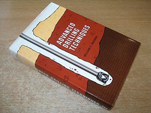 Advanced Drilling Techniques: Maurer, William C.