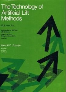 9780878141197: The Technology of Artificial Lift Methods, Vol. 2A: Introduction of Artificial Lift Systems, Beam Pumping Design and Analysis, Gas Lift