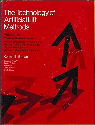 9780878141388: The Technology of Artificial Lift Methods