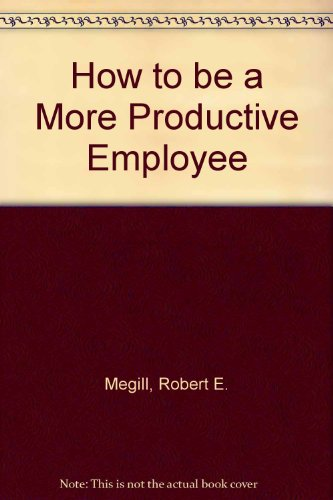 9780878141401: How to be a More Productive Employee