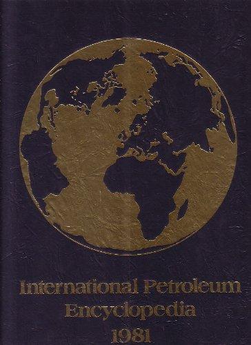 International Petroleum Encyclopedia 1981 ( Book and: Edited By John