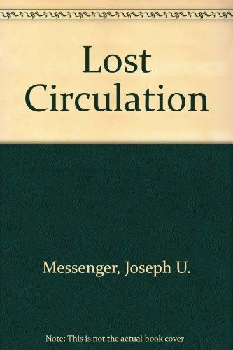 Lost Circulation: Messenger, Joseph U.