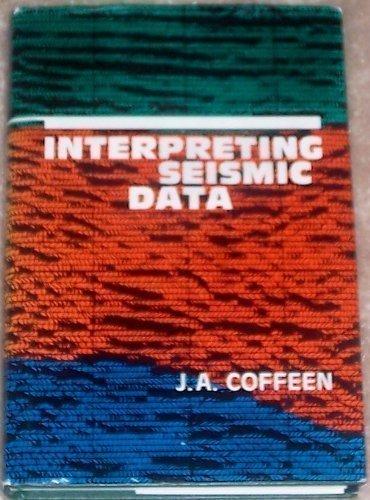 Interpreting Seismic Data: Coffeen, J. A.