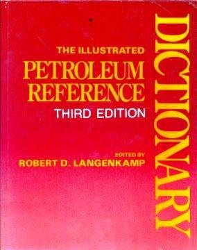 9780878142729: The Illustrated Petroleum Reference Dictionary