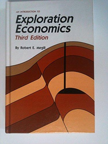 An Introduction to Exploration Economics: Megill, R. E.,