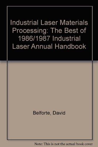 Industrial Laser Materials Processing: The Best of: Belforte, David