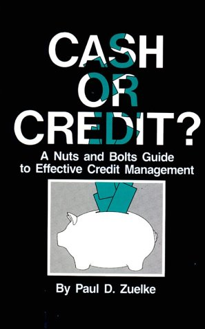 9780878143382: Cash or Credit? A Nuts and Bolts Guide to Effective Credit Management