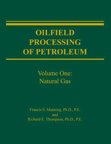 9780878143436: Oilfield Processing of Petroleum, Vol. 1: Natural Gas