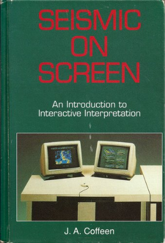 Seismic on Screen: An Introduction to Interactive: Coffeen, J. A.