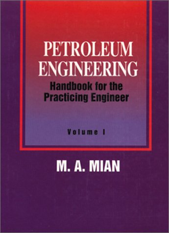 9780878143702: Petroleum Engineering Handbook for the Practicing Engineer, Vol. 1