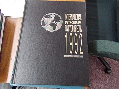 9780878143764: International Petroleum Encyclopedia/1992/25th Anniversary Edition