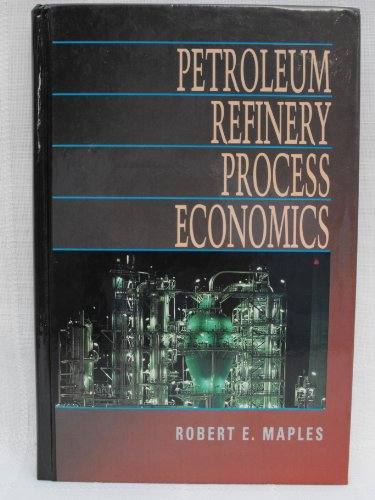 9780878143849: Petroleum Refinery Process Economics