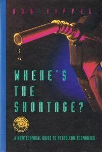 9780878144037: Where's the Shortage?: A Nontechnical Guide to Petroleum Economics