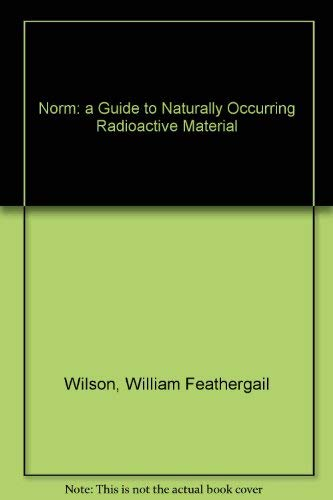 9780878144075: Norm a Guide to Naturally Occurring Radioactive Material