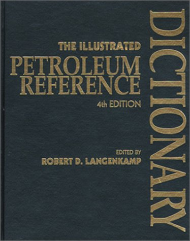 9780878144235: The Illustrated Petroleum Reference Dictionary