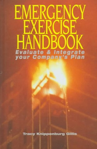9780878144587: Emergency Exercise Handbook: Evaluate & Integrate Your Company's Plan