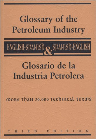 9780878146161: Glossary of the Petroleum Industry : English/Spanish & Spanish/English