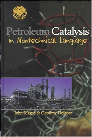 9780878146611: Petroleum Catalysis in Nontechnical Language (Pennwell Nontechnical Series)