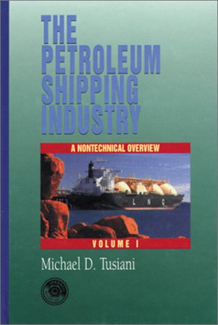 9780878146703: The Petroleum Shipping Industry: A Nontechnical Overview, Volume 1 (Penwell Books. Dental Economics)