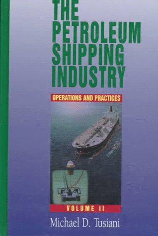 9780878146710: Petroleum Shipping Industry Vol 2: Practices and Operations (Pennwell Nontechnical Series)