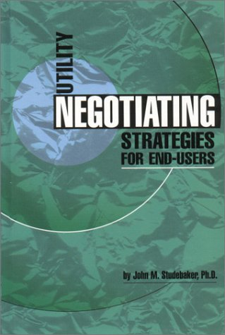 9780878147281: Utility Negotiating Strategies for End-Users
