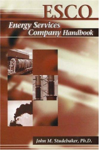 9780878147700: ESCO: The Energy Services Company Handbook