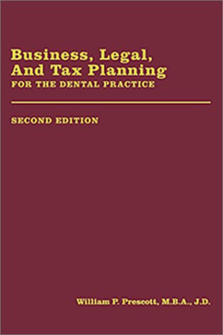 9780878148004: Business, Legal, and Tax Planning for the Dental Practice, 2nd Edition