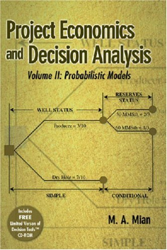 Project Economics and Decision Analysis, Volume 2: Mian, M A