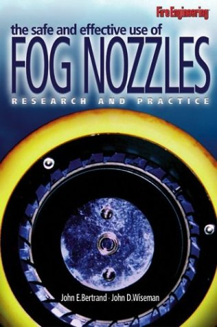 9780878148950: The Safe And Effective Use Of Fog Nozzles: Research and Practice