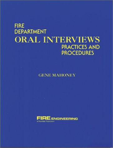 Fire Department Oral Interviews: Practices and Procedures: Mahoney, Gene