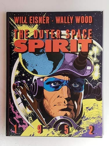 The Outer Space Spirit (0878160078) by Eisner, Will; Wood, Wallace; Feiffer, Jules