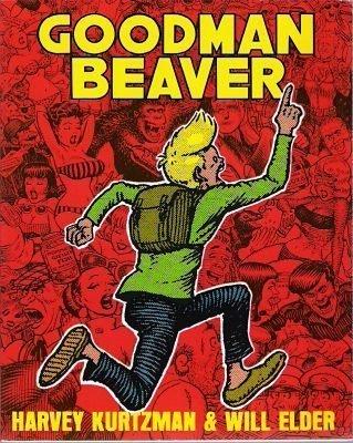 Goodman Beaver: Kurtzman, Harvey; Will
