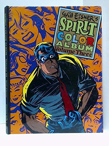 Will Eisner's Spirit Color Album Volume Three
