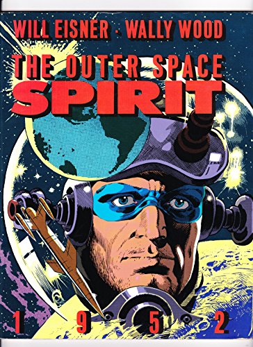 9780878160129: The Outer Space Spirit: 1952 (The Spirit)