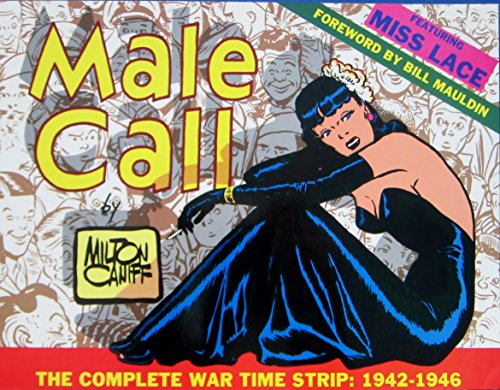 Male Call: The Complete War Time Strip: Caniff, Milton