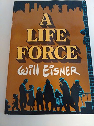 9780878160396: A Life Force (Will Eisner Library)