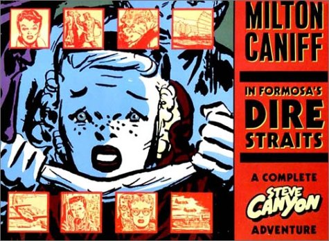 9780878160440: Milton Caniff: In Formosa's Dire Straits- A Complete Steve Canyon Adventure