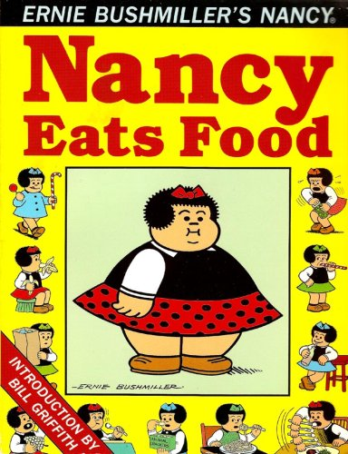 Nancy Eats Food (Ernie Bushmiller's Nancy #1) (0878160604) by Ernie Bushmiller