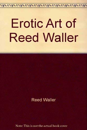 9780878161058: The erotic art of Reed Waller