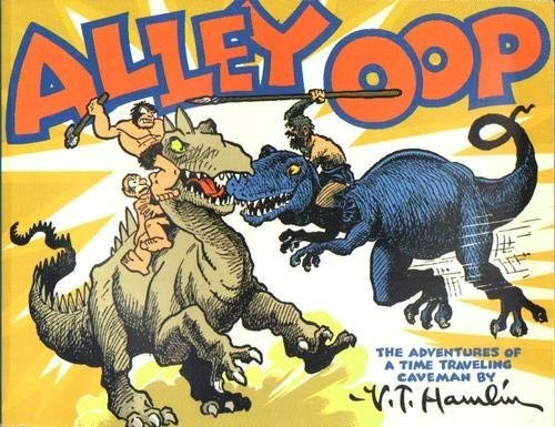 Alley Oop: The Adventures of a Time Traveling Caveman: Daily Strips from July 20, 1946 to June 20, ...