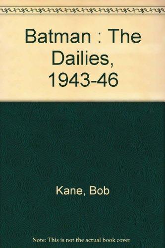 BATMAN: The Dailies 1943-46: KANE, Bob)