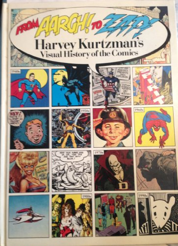 9780878161584: From Aargh! to Zap!: Harvey Kurtzmans Visual History of the Comics