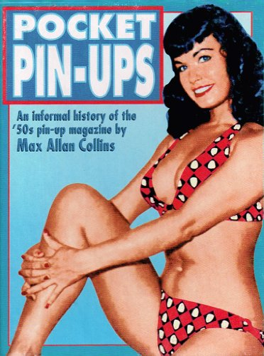 Pocket Pin-Ups: An Informal History of the '50's Pin-Up Magazine: Collins, Max Allan