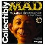 Collectibly Mad: The Mad and Ec Collectibles Guide: Geissman, Grant