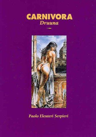 Carnivora: Druuna: Serpieri, Paolo E.