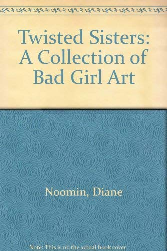 9780878162697: Twisted Sisters: A Collection of Bad Girl Art