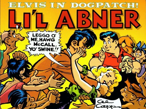 Li'l Abner: Dailies, Vol. 23: 1957 - Elvis in Dogpatch