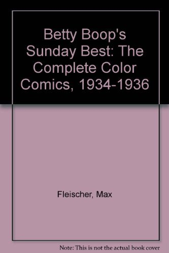 Betty Boop's Sunday Best: The Complete Color Comics, 1934-1936 (0878163654) by Max Fleischer