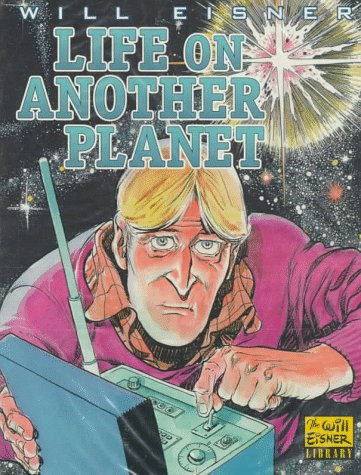 9780878163700: Life on Another Planet (Will Eisner Library)