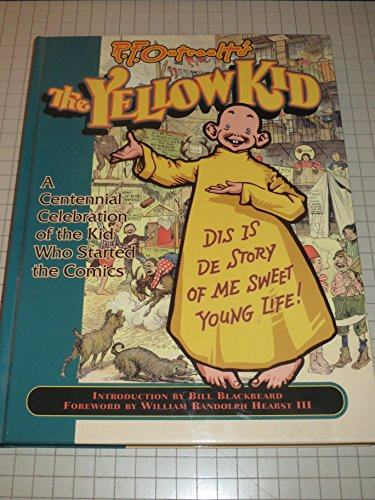 9780878163809: R.F. Outcault's the Yellow Kid: A Centennial Celebration of the Kid Who Started the Comics